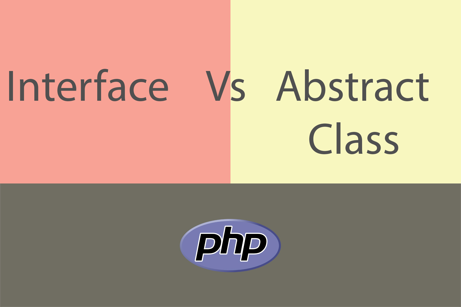 Interface Vs Abstract Class In PHP